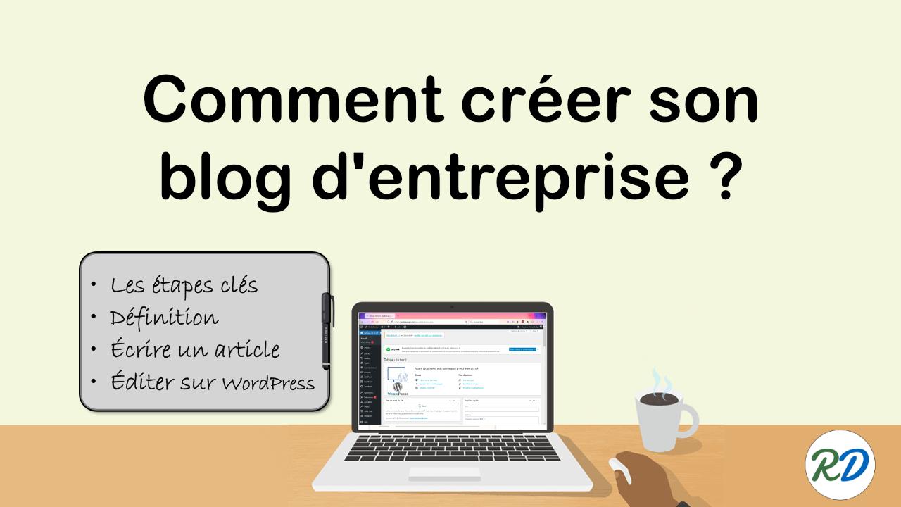 Comment créer son blog d'entreprise ?